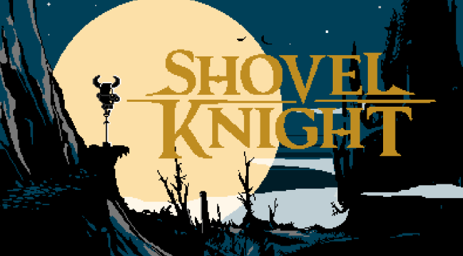 "Shovel Knight Review: ""Sharpen Thy Shovel"""