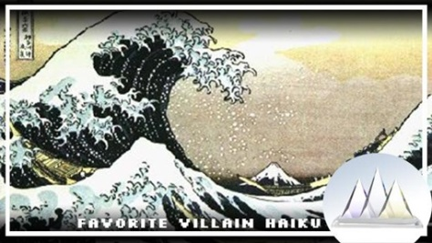 favorite villain haiku