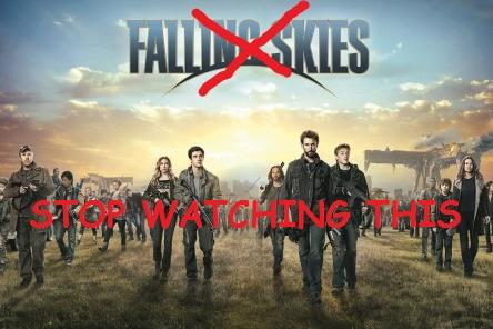 stop watching falling skies
